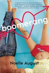 Boomerang: A Boomerang Novel - Noelle August