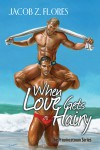 When Love Gets Hairy (Provincetown #3) - Jacob Z. Flores