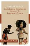 Das Leben und die seltsamen Abenteuer des Robinson Crusoe: Fischer Klassik PLUS (German Edition) - Daniel Defoe, Martin Schoske