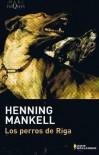 Los Perros de Riga (Colección Maxi, Serie Wallander, #2) - Henning Mankell