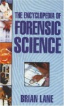 Encyclopedia Forensic Science - Brian Lane, Mo Tingey, Robert Tingey