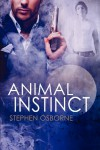 Animal Instinct - Stephen Osborne