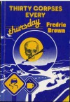 Thirty Corpses Every Thursday - Fredric Brown