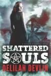 Shattered Souls (Caitlynn O'Connell, #1) - Delilah Devlin