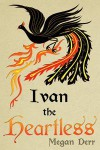 Ivan the Heartless - Megan Derr