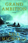 Grand Ambition: A Novel - Lisa Michaels