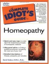 Complete Idiot's Guide to Homeopathy - David W. Sollars