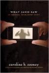 What Janie Saw - Caroline B. Cooney