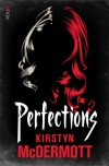 Perfections - Kirstyn McDermott