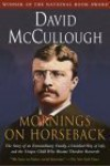 Mornings on Horseback: The Story of an Extraordinary Family, a Vanished Way of Life and the Unique Child Who Became Theodore Roosevelt 1st (first) Edition by McCullough, David [1982] -