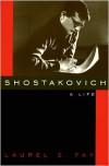 Shostakovich: A Life - Laurel E. Fay