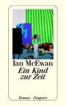 Ein Kind zur Zeit : Roman - Ian McEwan