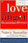Love and Anger: The Parental Dilemma - Nancy Samalin, Catherine Whitney