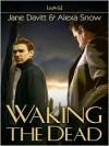 Waking the Dead - Jane Davitt, Alexa Snow