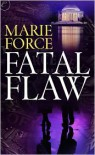 Fatal Flaw  - Marie Force