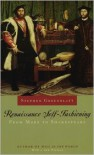 Renaissance Self-Fashioning: From More to Shakespeare - Stephen Greenblatt