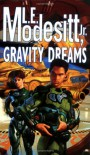 Gravity Dreams - L.E. Modesitt Jr.