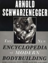The New Encyclopedia of Modern Bodybuilding: The Bible of Bodybuilding, Fully Updated and Revised - Arnold Schwarzenegger, Bill Dobbins