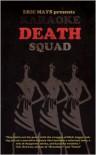 Karaoke Death Squad - Eric Mays