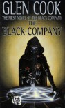The Black Company: The First Novel of 'The Chronicles of The Black Company' - Glen Cook