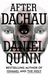 After Dachau - Daniel Quinn