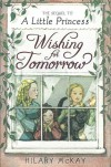 Wishing for Tomorrow: The Sequel to A Little Princess - Hilary McKay, Nick Maland