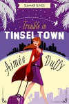 Trouble in Tinseltown (Summer Flings, Book 1) - Aimee Duffy