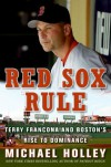Red Sox Rule: A Season in the Life of a Manager - Michael Holley