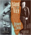Island of Vice: Theodore Roosevelt's Doomed Quest to Clean Up Sin-Loving New York - Richard Zacks,  Read by Joe Ochman