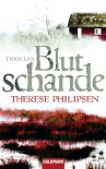 Blutschande: Thriller - Therese Philipsen