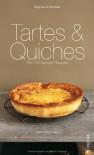 Tartes & Quiches: Die 147 Besten Rezepte - Delphine de Montalier, Susanne Kammerer, David Japy
