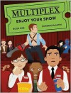 Multiplex: Enjoy Your Show (Book 1) - Gordon McAlpin