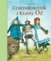 Czarnoksiężnik z krainy Oz - Stefania Wortman, Lyman Frank Baum