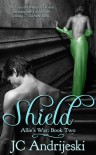 Shield (Allie's War, #2) - J.C. Andrijeski