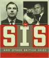 The SIS and Other British Spies - Michael E. Goodman