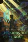 The Ministry of Changes: A Tor.Com Original - Marissa K. Lingen
