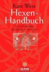 Hexen-Handbuch : eine vollständige Einführung in die Kunst - Kate West, Andrea Panster, Ralf Lay