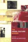 Visual Culture Reader - Nicholas Mirzeoff, Nicholas Mirzeoff