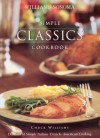 Simple Classics Cookbook (Williams-Sonoma Complete Cookbooks) - Chuck Williams