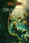 Dragon's Milk (Dragon Chronicles) - Susan Fletcher