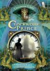 Clockwork Prince: Chroniken der Schattenjäger: Chroniken der Unterwelt - Cassandra Clare