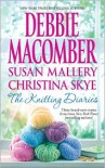 The Knitting Diaries: The Twenty-First Wish/Coming Unraveled/Return to Summer Island - Debbie Macomber,  Susan Mallery,  Christina Skye