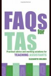 FAQs for TAs: Practical Advice and Working Solutions for Teaching Assistants - Elizabeth   Holmes