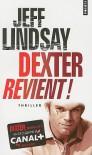 Dexter revient !  - Jeff Lindsay, Sylvie Lucas