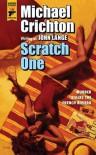 Scratch One - John Lange, Michael Crichton