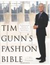 Tim Gunn's Fashion Bible: The Fascinating History of Everything in Your Closet - Tim Gunn
