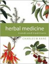 Herbal Medicine: Trends and Traditions (A Comprehensive Sourcebook on the Preparation and Use of Medicinal Plants) - Charles W. Kane