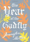 The Year of the Gadfly - Jennifer Miller