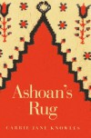 Ashoan's Rug - Carrie Jane Knowles