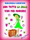 Non tutta la jella vien per nuocere - Mariangela Garofano